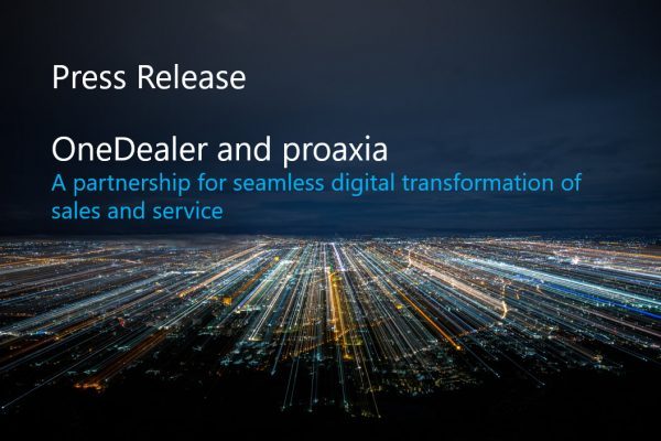 OneDealer and proaxia– a partnership for seamless digital transformation of sales and service